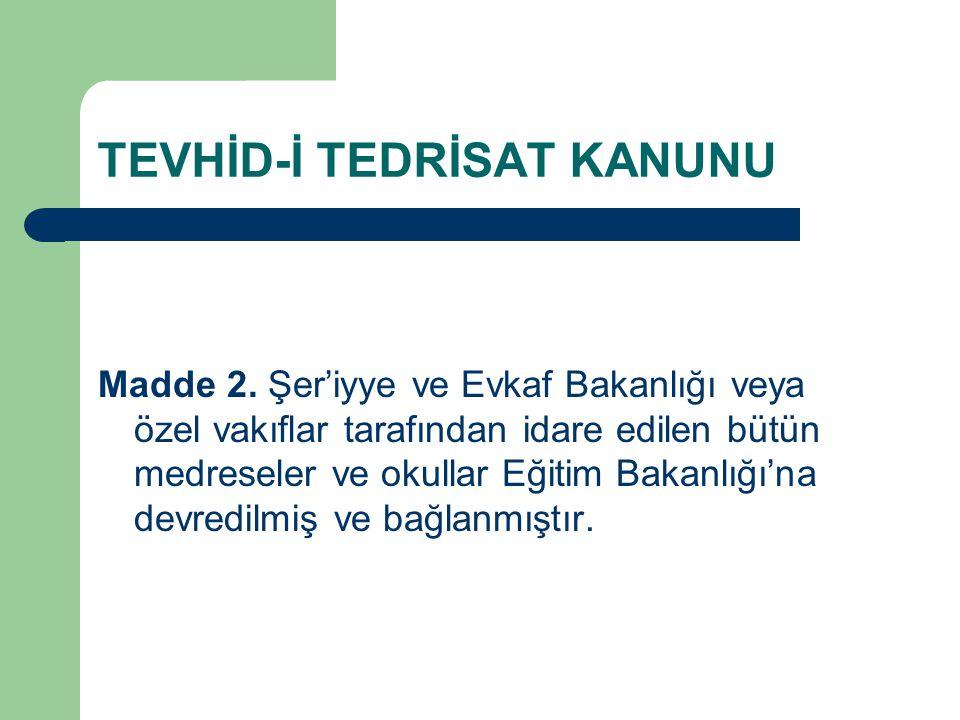 TEVHİD-İ TEDRİSAT KANUNU Madde 2.