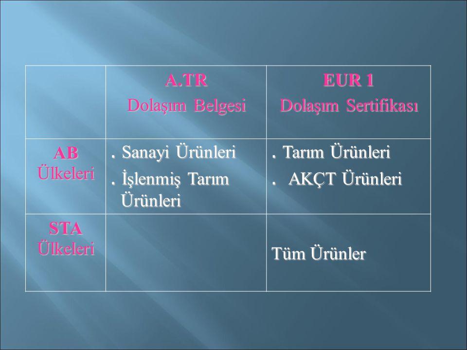 A.TR Dolaşım Belgesi EUR 1 Dolaşım Sertifikası AB Ülkeleri.
