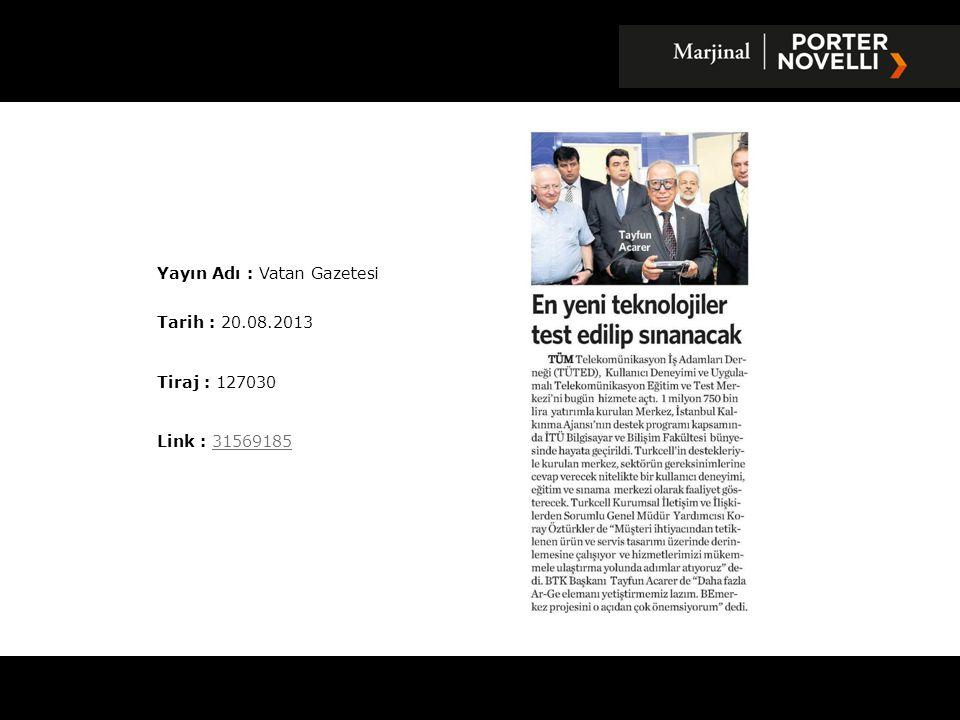 Yayın Adı : HaberTürk Gazetesi Tarih : 20.08.2013 Tiraj : 197261 Link : 3157032731570327