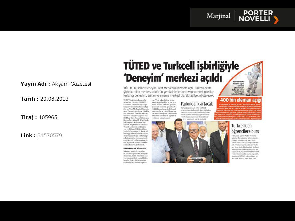 Yayın Adı : Bugün Gazetesi Tarih : 20.08.2013 Tiraj : 109253 Link : 3157272831572728