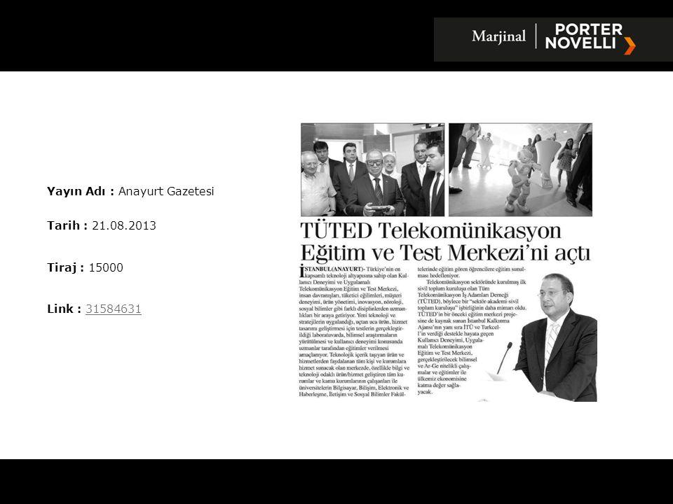 Yayın Adı : Ticaret Gazetesi Tarih : 21.08.2013 Tiraj : 10000 Link : 3158492331584923