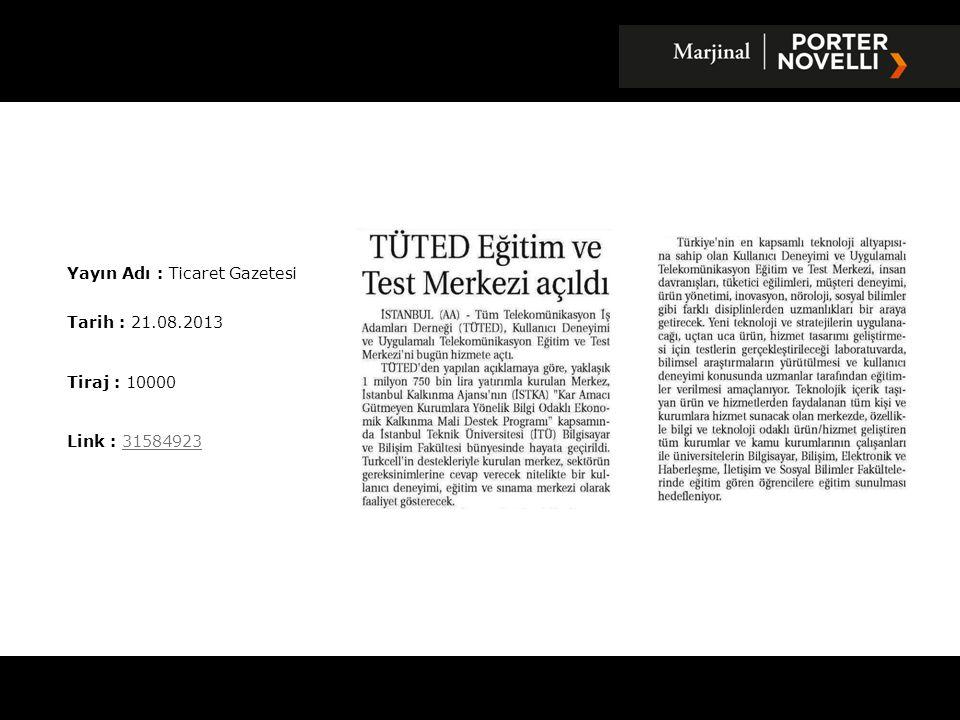 Yayın Adı : Türkiye Gazetesi Tarih : 21.08.2013 Tiraj : 170749 Link : 3159164431591644