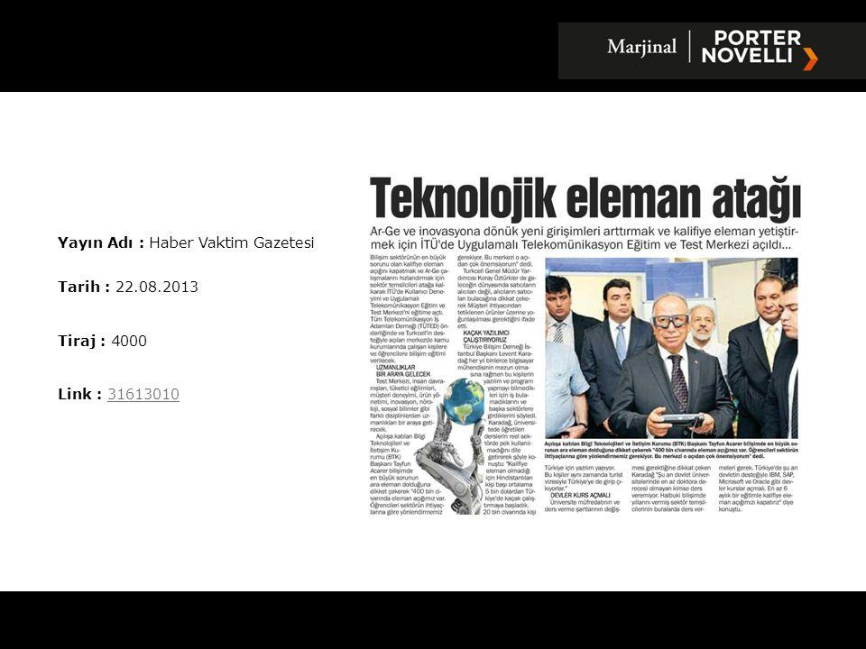 Yayın Adı : Sabah Gazetesi Tarih : 22.08.2013 Tiraj : 336048 Link : 3161925431619254