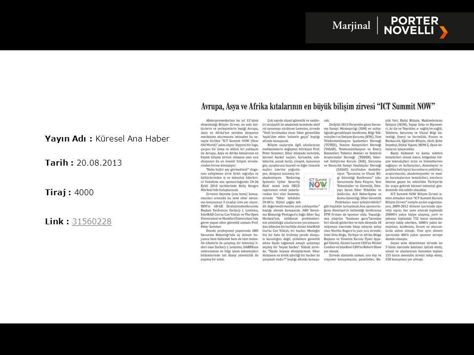 Yayın Adı : Cumhuriyet Gazetesi Tarih : 20.08.2013 Tiraj : 50936 Link : 3156398631563986