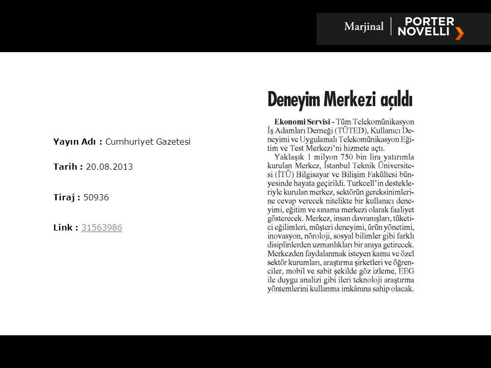 Yayın Adı : Yeni Şafak Gazetesi Tarih : 20.08.2013 Tiraj : 101211 Link : 3156458331564583