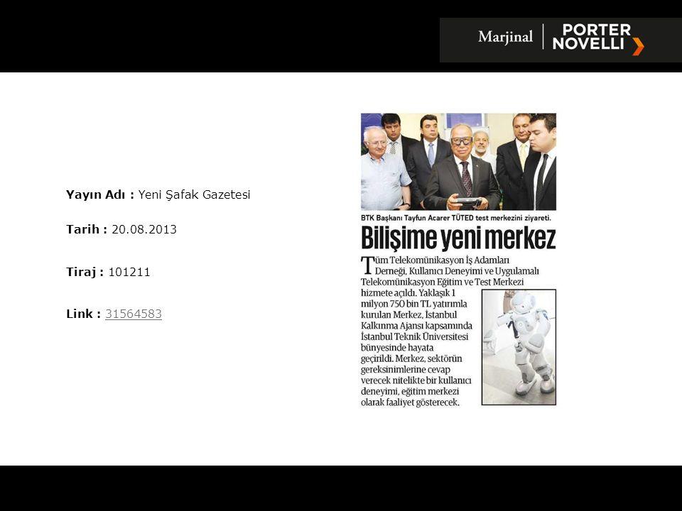 Yayın Adı : Radikal Gazetesi Tarih : 20.08.2013 Tiraj : 24783 Link : 3156500531565005