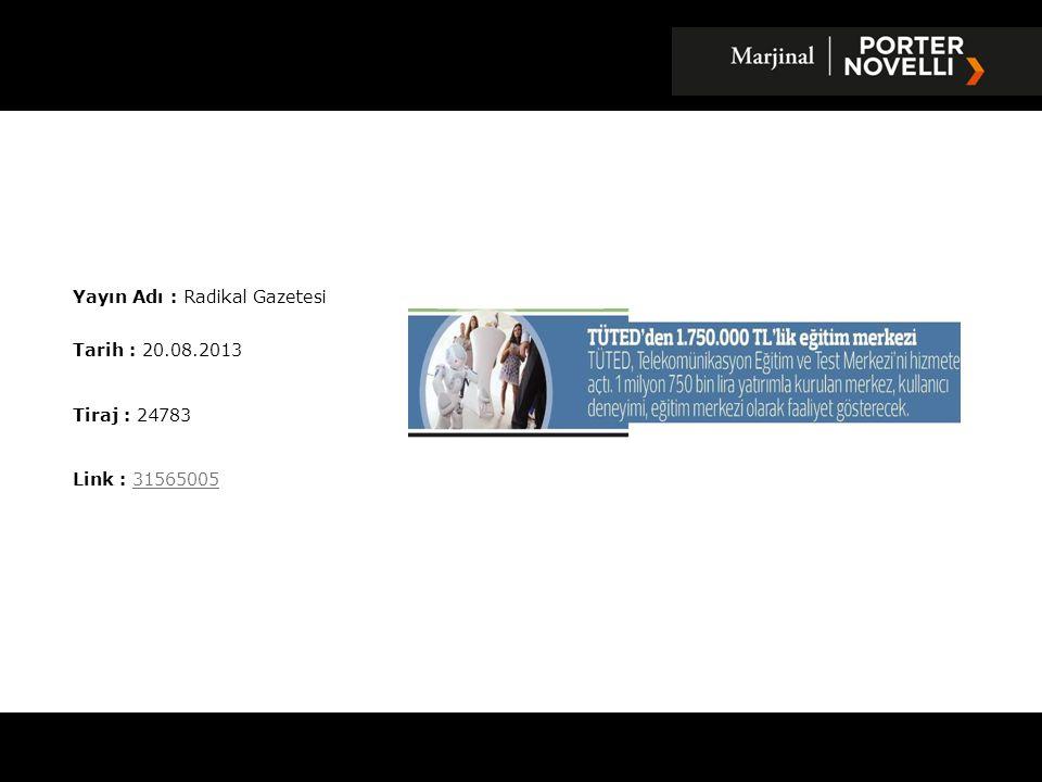Yayın Adı : Star Gazetesi Tarih : 20.08.2013 Tiraj : 145591 Link : 3156547431565474