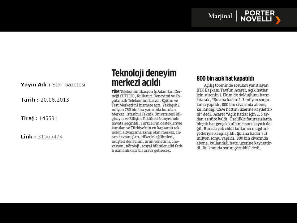 Yayın Adı : Dünya Gazetesi Tarih : 20.08.2013 Tiraj : 57214 Link : 3156758331567583