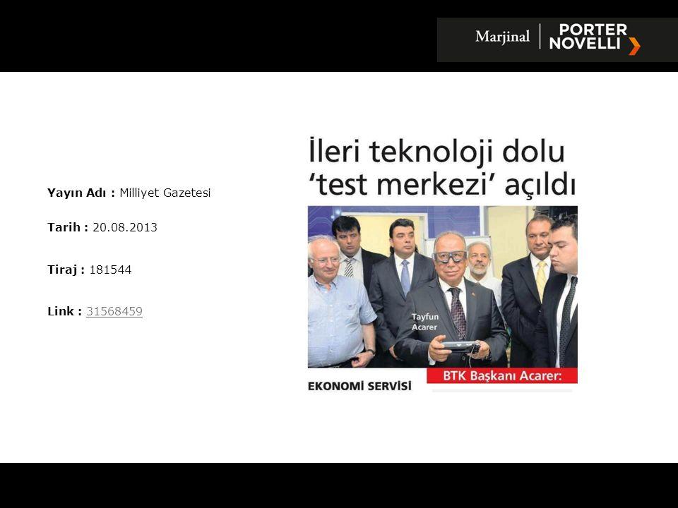 Yayın Adı : Vatan Gazetesi Tarih : 20.08.2013 Tiraj : 127030 Link : 3156918531569185