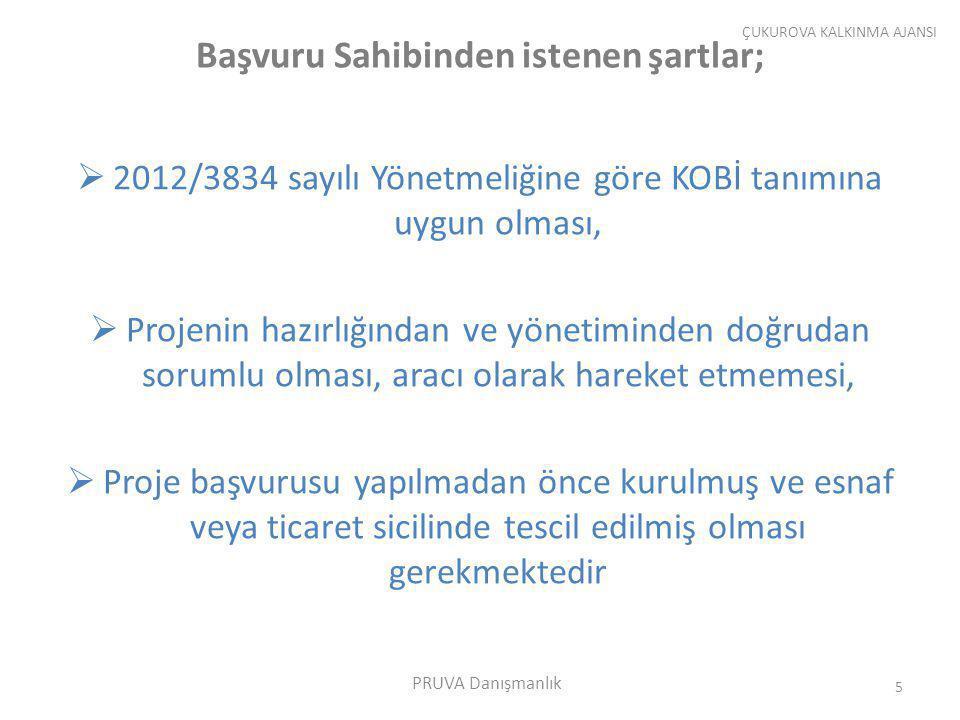 Başvuru Sahibinden istenen şartlar;  2012/3834 sayılı Yönetmeliğine göre KOBİ tanımına uygun olması,  Projenin hazırlığından ve yönetiminden doğruda