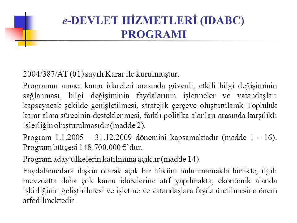 e-DEVLET HİZMETLERİ (IDABC) PROGRAMI 2004/387/AT (01) sayılı Karar ile kurulmuştur.