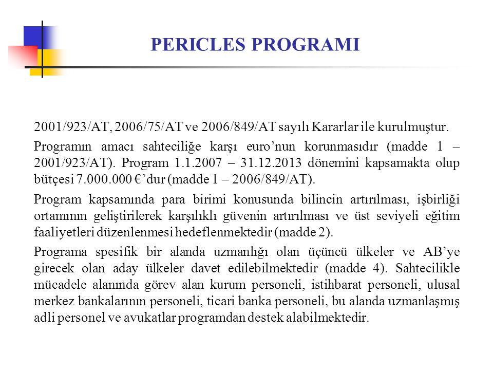 PERICLES PROGRAMI 2001/923/AT, 2006/75/AT ve 2006/849/AT sayılı Kararlar ile kurulmuştur.
