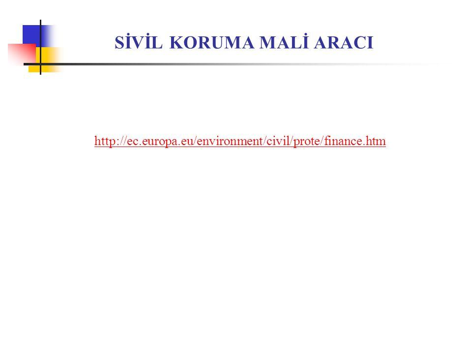SİVİL KORUMA MALİ ARACI http://ec.europa.eu/environment/civil/prote/finance.htm