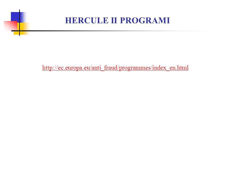 HERCULE II PROGRAMI http://ec.europa.eu/anti_fraud/programmes/index_en.html