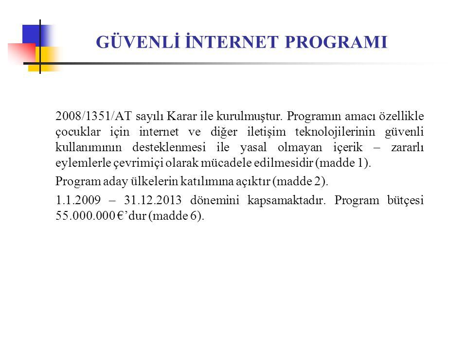 GÜVENLİ İNTERNET PROGRAMI 2008/1351/AT sayılı Karar ile kurulmuştur.
