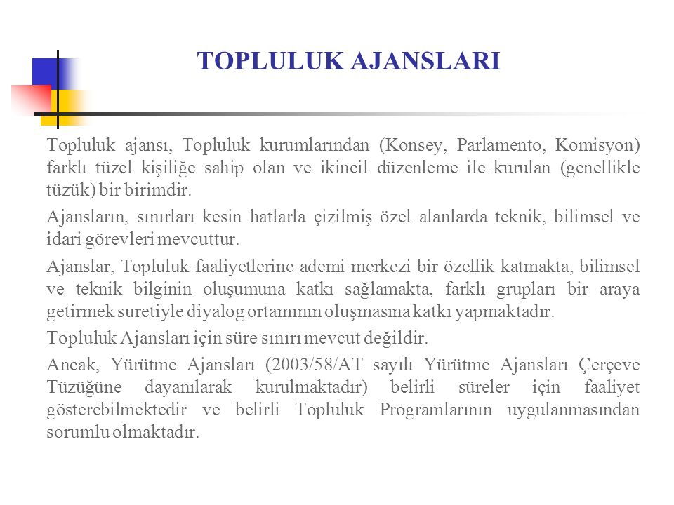 AVRUPA ARAŞTIRMA KONSEYİ YÜRÜTME AJANSI 2008/37/AT sayılı Kararla kurulmuştur.