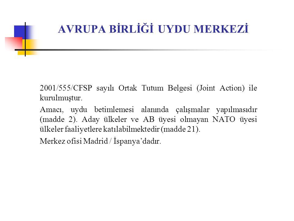 AVRUPA BİRLİĞİ UYDU MERKEZİ 2001/555/CFSP sayılı Ortak Tutum Belgesi (Joint Action) ile kurulmuştur.