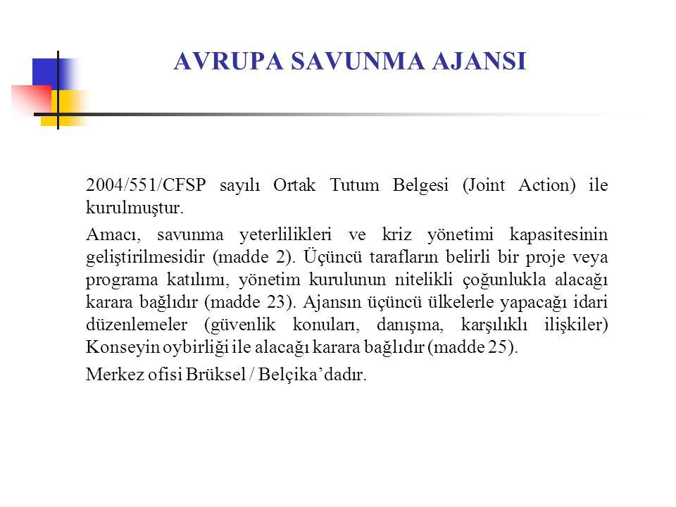 AVRUPA SAVUNMA AJANSI 2004/551/CFSP sayılı Ortak Tutum Belgesi (Joint Action) ile kurulmuştur.