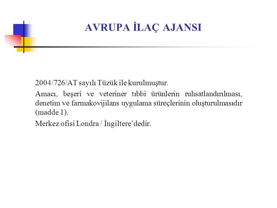 AVRUPA İLAÇ AJANSI 2004/726/AT sayılı Tüzük ile kurulmuştur.