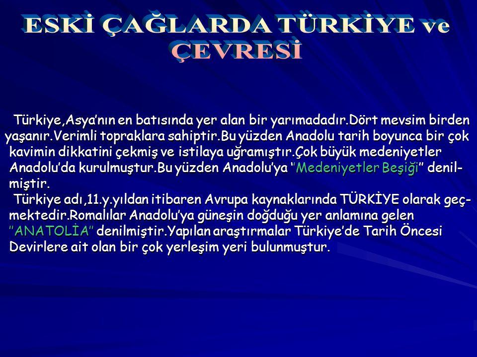 Türkiye,Asya'nın en batısında yer alan bir yarımadadır.Dört mevsim birden Türkiye,Asya'nın en batısında yer alan bir yarımadadır.Dört mevsim birden ya