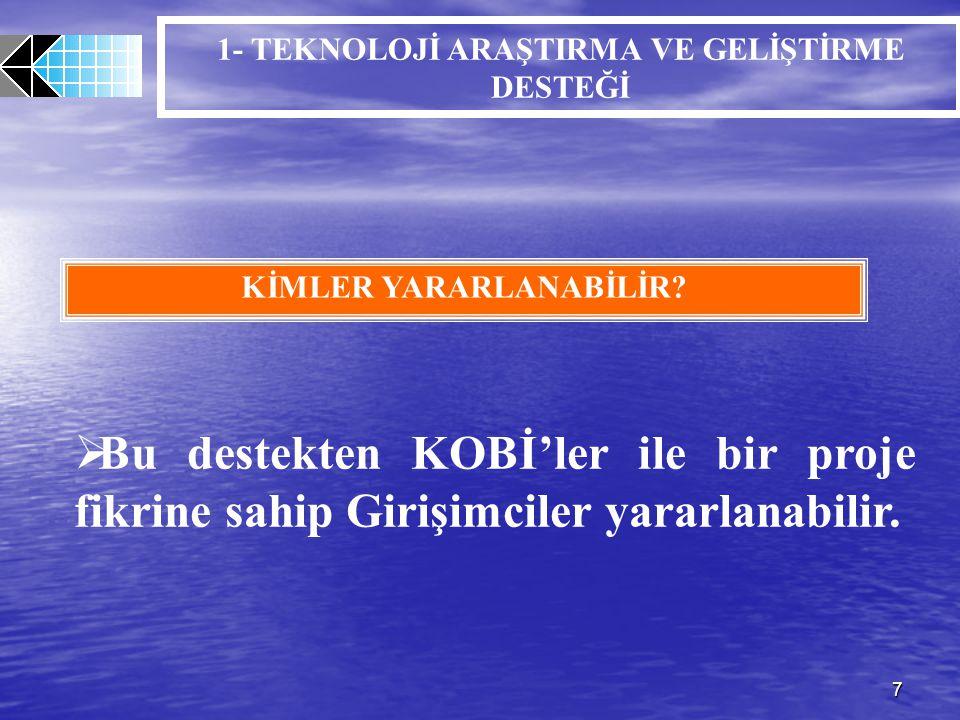 28 7- ORTAK KULLANIM AMAÇLI MAKİNE-TEÇHİZAT DESTEĞİ DESTEK ORAN VE MİKTARLARI KOSGEB Desteği Üst Limiti; ORTEM için: 100.000.-Euro ORTKA için: 200.000.-Euro ORTLAB için: 300.000.-Euro karşılığı Türk Lirasıdır.