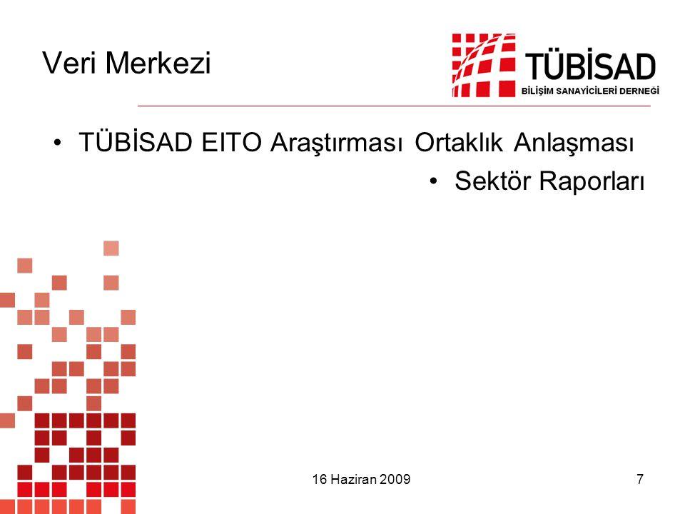 16 Haziran 2009 7 Veri Merkezi TÜBİSAD EITO Araştırması Ortaklık Anlaşması Sektör Raporları