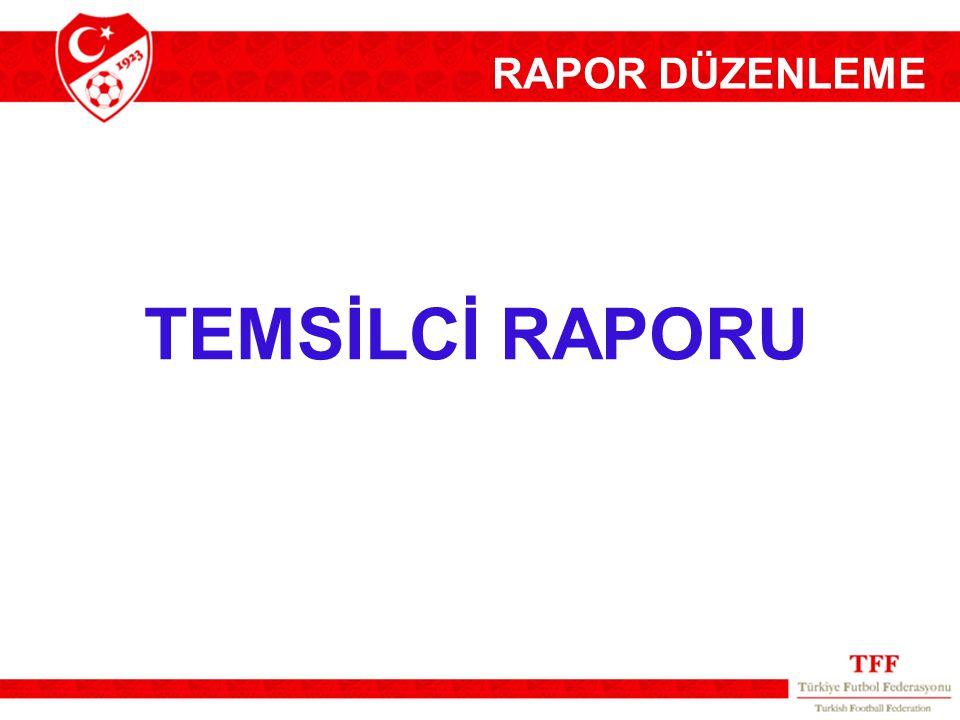 RAPOR DÜZENLEME TEMSİLCİ RAPORU
