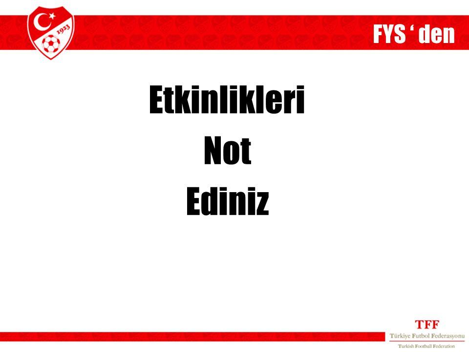 Etkinlikleri Not Ediniz FYS ' den