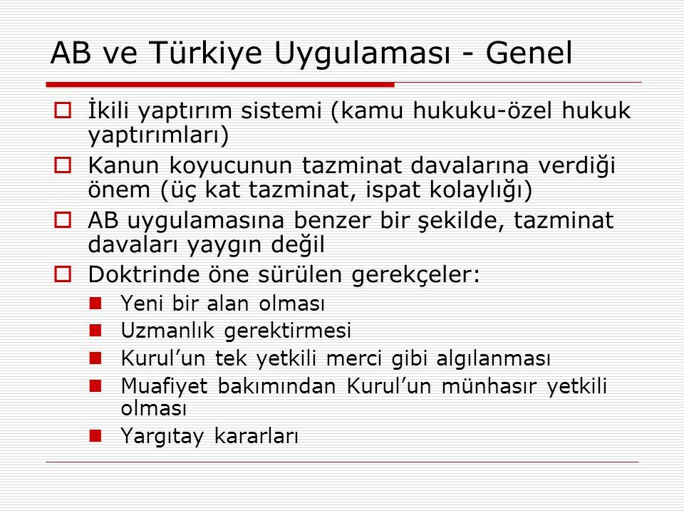 AB ve Türkiye Uygulaması - Genel  İkili yaptırım sistemi (kamu hukuku-özel hukuk yaptırımları)  Kanun koyucunun tazminat davalarına verdiği önem (üç