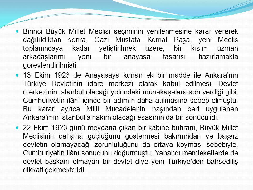 Birinci Büyük Millet Meclisi seçiminin yenilenmesine karar vererek dağıtıldıktan sonra, Gazi Mustafa Kemal Paşa, yeni Meclis toplanıncaya kadar yetişt