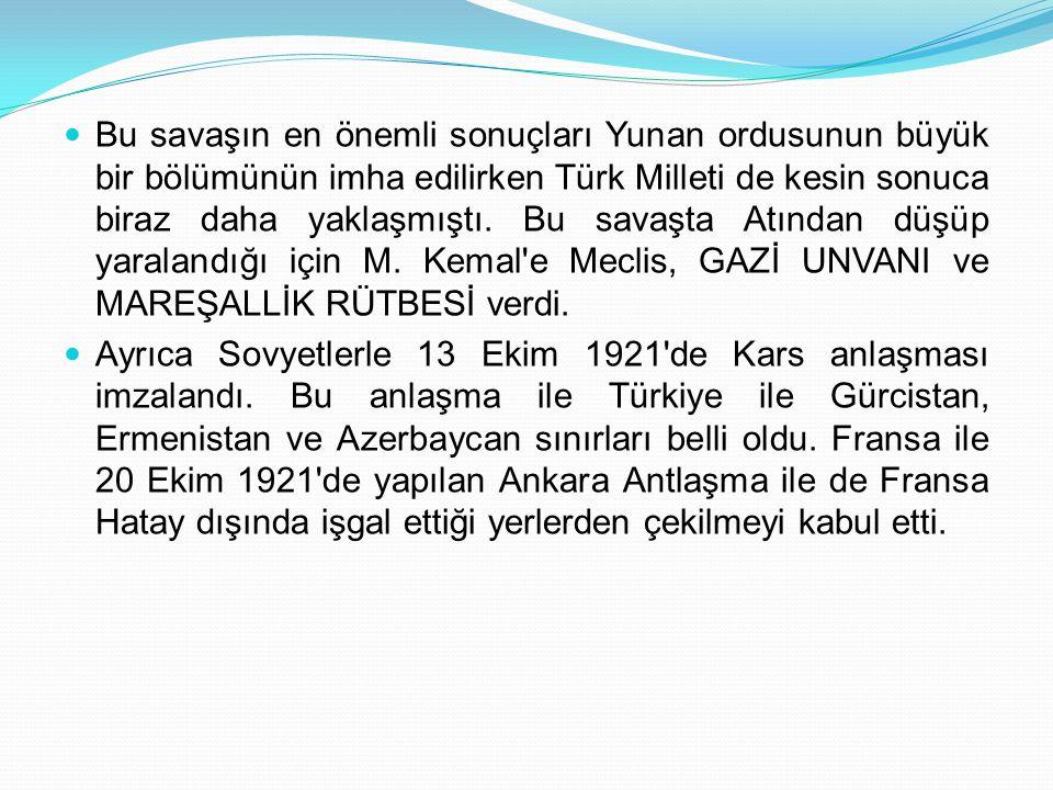 Bu savaşın en önemli sonuçları Yunan ordusunun büyük bir bölümünün imha edilirken Türk Milleti de kesin sonuca biraz daha yaklaşmıştı. Bu savaşta Atın