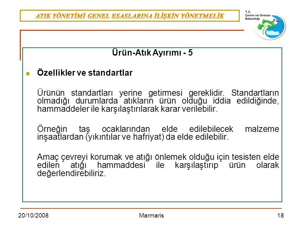 1820/10/2008 Marmaris Ürün-Atık Ayırımı - 5 Özellikler ve standartlar Ürünün standartları yerine getirmesi gereklidir. Standartların olmadığı durumlar