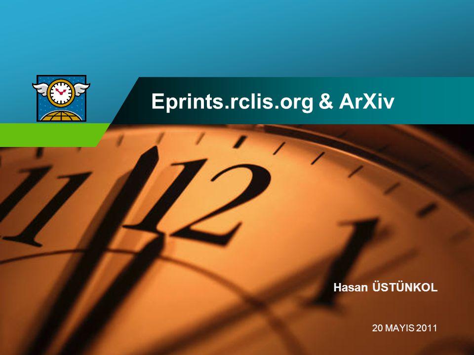 Company LOGO Eprints.rclis.org & ArXiv Hasan ÜSTÜNKOL 20 MAYIS 2011