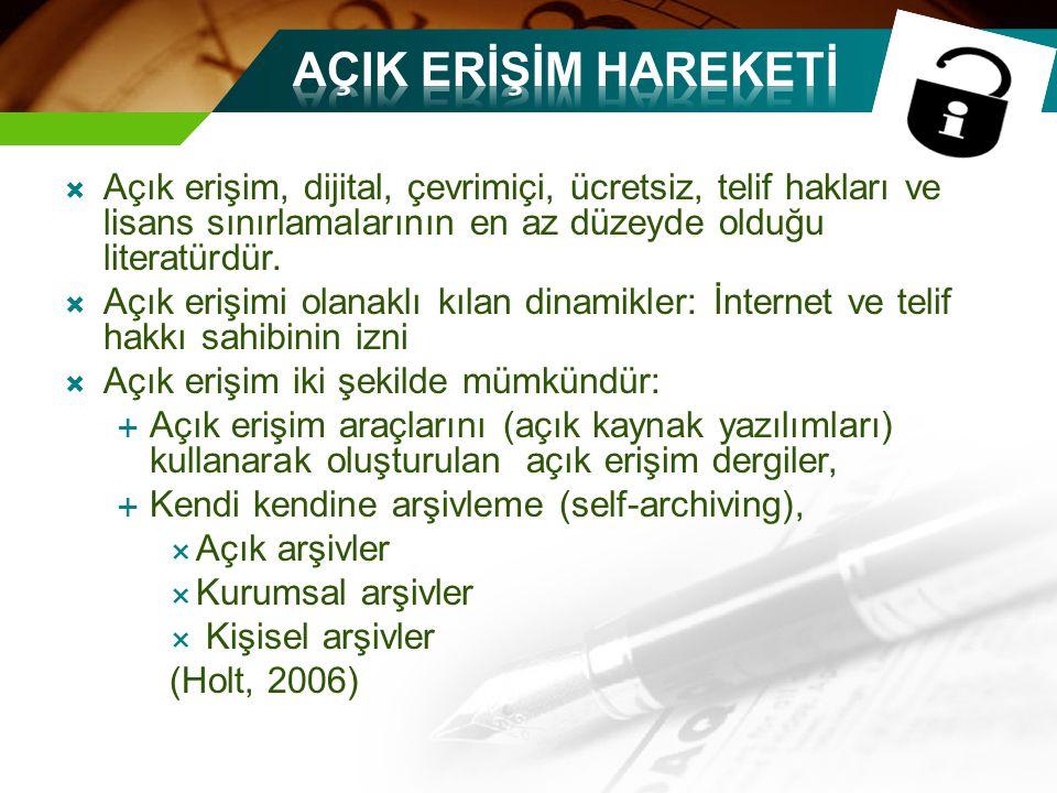  Açık erişim, dijital, çevrimiçi, ücretsiz, telif hakları ve lisans sınırlamalarının en az düzeyde olduğu literatürdür.