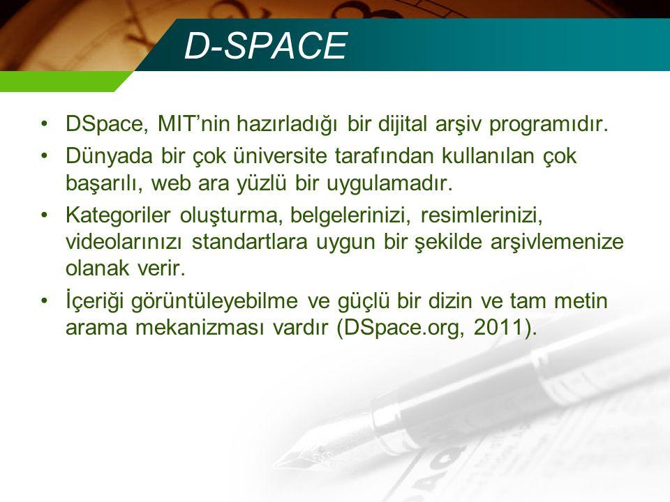 D-SPACE DSpace, MIT'nin hazırladığı bir dijital arşiv programıdır.