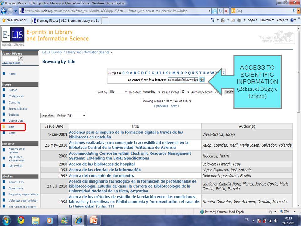 ACCESS TO SCIENTIFIC INFORMATION (Bilimsel Bilgiye Erişim)