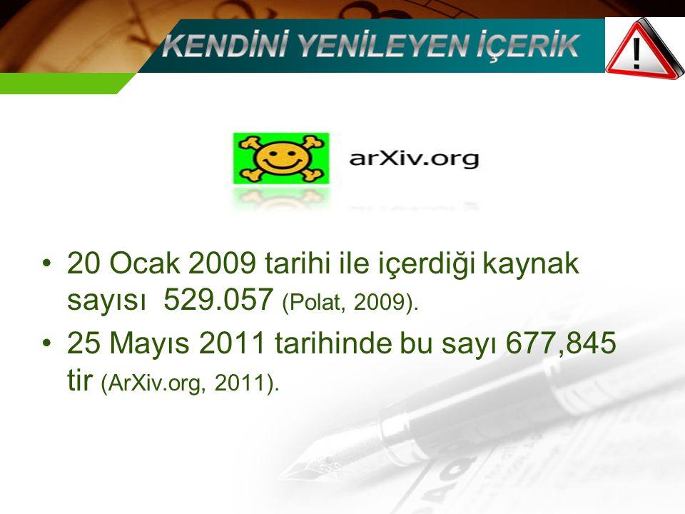20 Ocak 2009 tarihi ile içerdiği kaynak sayısı 529.057 (Polat, 2009).