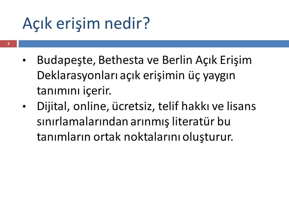 Açık erişim nedir? Budapeşte, Bethesta ve Berlin Açık Erişim Deklarasyonları açık erişimin üç yaygın tanımını içerir. Dijital, online, ücretsiz, telif