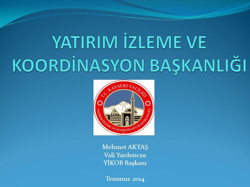 Mehmet AKTAŞ Vali Yardımcısı YİKOB Başkanı Temmuz 2014