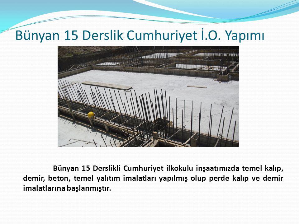 Bünyan 15 Derslik Cumhuriyet İ.O.