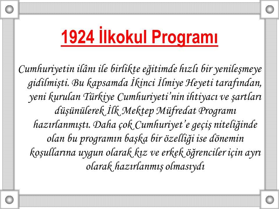 1924 İlkokul Programı Cumhuriyetin ilânı ile birlikte eğitimde hızlı bir yenileşmeye gidilmişti. Bu kapsamda İkinci İlmiye Heyeti tarafından, yeni kur
