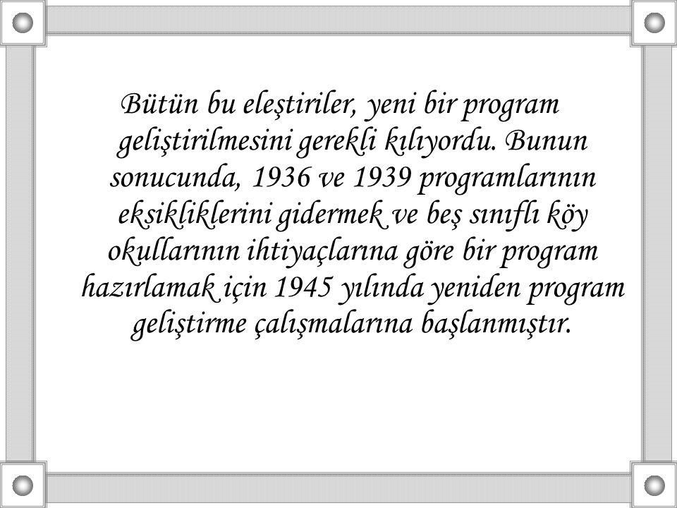 Bütün bu eleştiriler, yeni bir program geliştirilmesini gerekli kılıyordu. Bunun sonucunda, 1936 ve 1939 programlarının eksikliklerini gidermek ve beş
