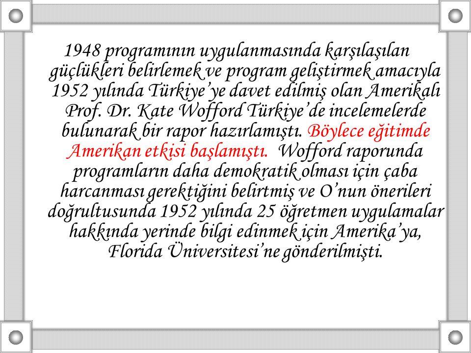 1948 programının uygulanmasında karşılaşılan güçlükleri belirlemek ve program geliştirmek amacıyla 1952 yılında Türkiye'ye davet edilmiş olan Amerikal