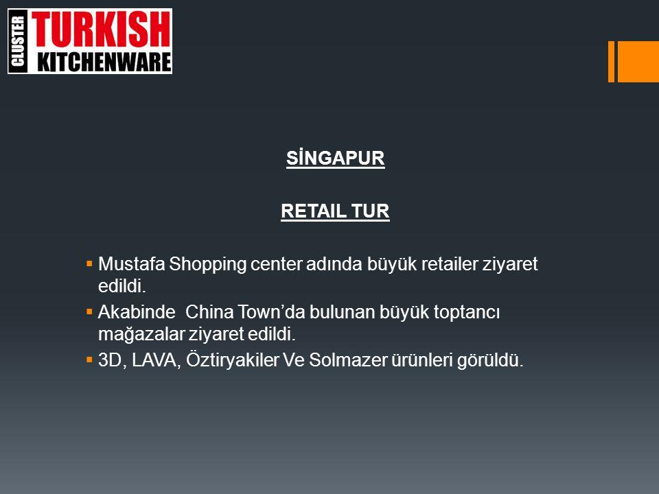 29 Mayıs Perşembe Singapur Retail Tur
