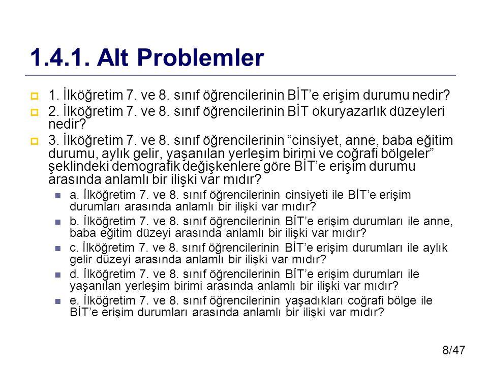 8/47 1.4.1.Alt Problemler  1. İlköğretim 7. ve 8.