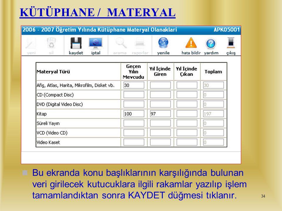 33 EĞİTİM OLANAKLARI Eğitim olanakları bölümü e-taşınır modülünden yine bütün kurumların veri girişi yapması gereken veri giriş ekranıdır. Bunlar 5 An