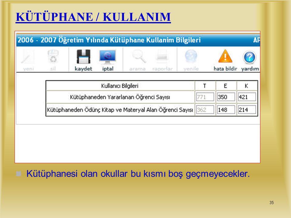 34 KÜTÜPHANE / MATERYAL Bu ekranda konu başlıklarının karşılığında bulunan veri girilecek kutucuklara ilgili rakamlar yazılıp işlem tamamlandıktan son