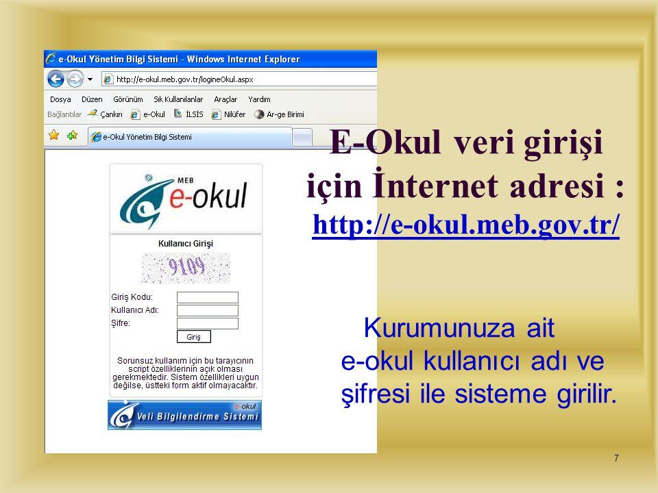 6 E-Okul / MEİS veri girişi için İnternet adresi : http://mebbis.meb.gov.tr/ Kurumunuza ait İLSİS kullanıcı adı ve şifresi ile sisteme girilir.