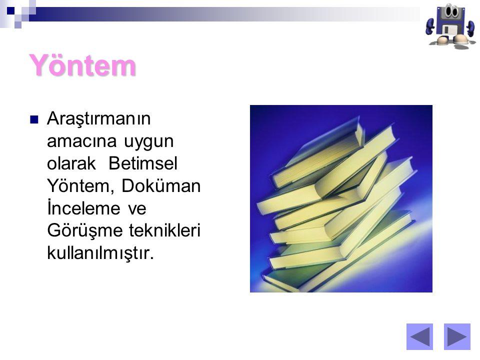 Yöntem Araştırmanın amacına uygun olarak Betimsel Yöntem, Doküman İnceleme ve Görüşme teknikleri kullanılmıştır.