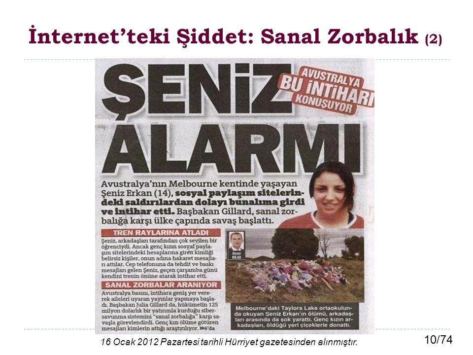 10/74 İnternet'teki Şiddet: Sanal Zorbalık (2) 16 Ocak 2012 Pazartesi tarihli Hürriyet gazetesinden alınmıştır.